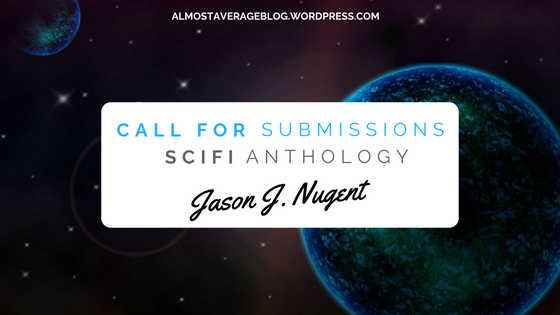 Call for Submissions: SciFi Anthology